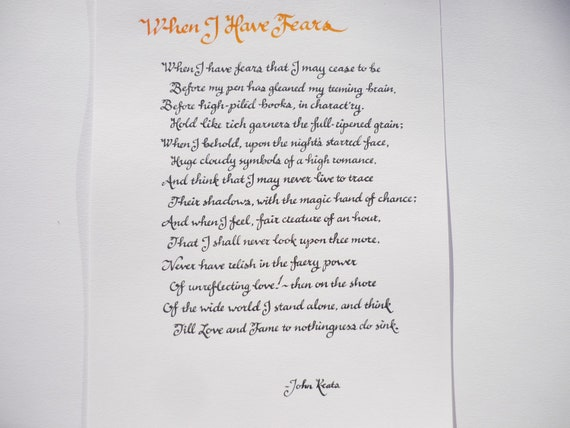 When I Have Fears Keats Poem In Hand Written Calligraphy On 11 X 14 Heavy Acid Free Paper