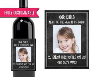 Gift for a Teacher Wine Bottle Label, our child might be the reason you drink, Our kid might be the reason you drink, Custom wine label gift
