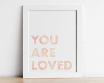 Nursery Quotes Printable Wall Art - Playroom Wall Art - You are loved - Digital Print - Toddler Wall Art - Gender Neutral Nursery Decor
