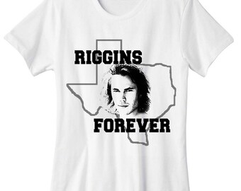 110d822d8 Riggins Forever!  Made to Order  Tim Riggins FNL Texas Forever White Tshirt Taylor  Kitsch Friday Night Lights Dillon Panthers Football Shirt