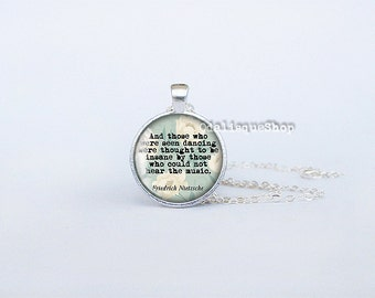 Nietzsche Quote Necklace Those who were seen dancing inspirational pendant jewelry birthday gift cs211