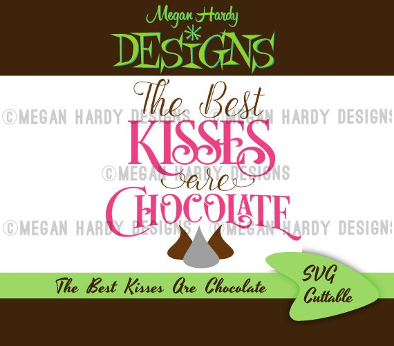 The Best Kisses Are Chocolate Svg Etsy