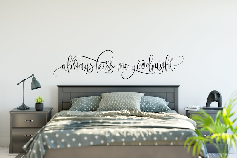 Always Kiss Me Goodnight Wall Decal Master Bedroom Wall image 0