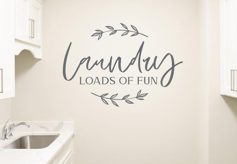Laundry Room Wall Decal Laundry Room Wall Decor Loads of Fun image 0