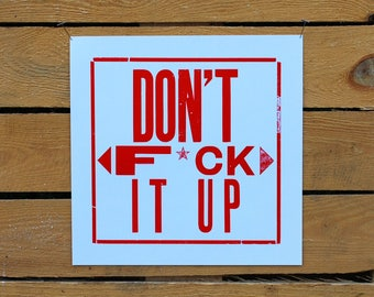 Don't F*ck It Up