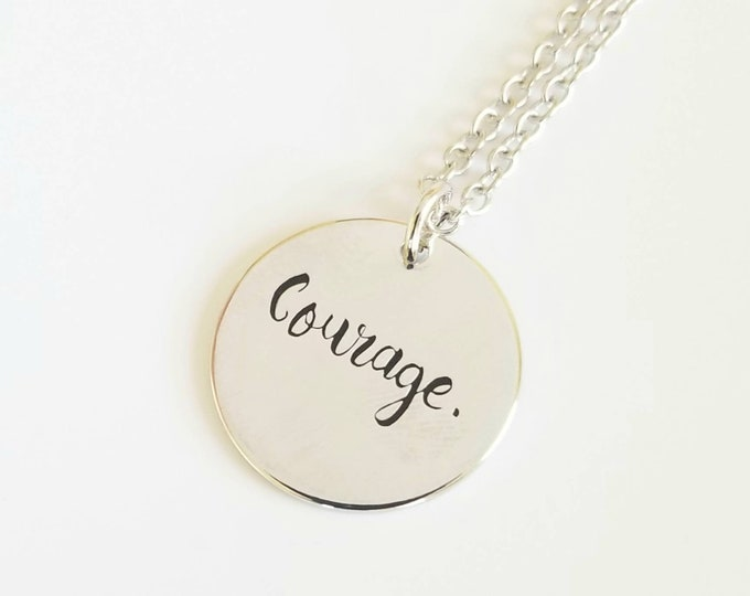 Courage Necklace  - Courage Gift - Inspiration Jewelry -  Silver Stamped  Necklace or Key Ring