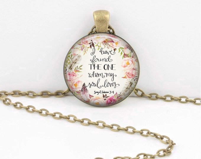 I have found the One Whom My Soul Loves Song of Solomon 3:4 Bible Fellowship Gift Pendant Necklace or Key Ring