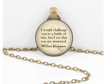 """Shakespeare Necklace  """"I would challenge you to a battle of wits..."""" Pendant Necklace Inspiration Jewelry or Key Ring"""