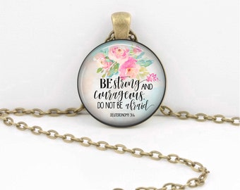Be strong and courageous. Deuteronomy Bible Quote Pendant Strength Scripture Christian Pendant Necklace Key Ring