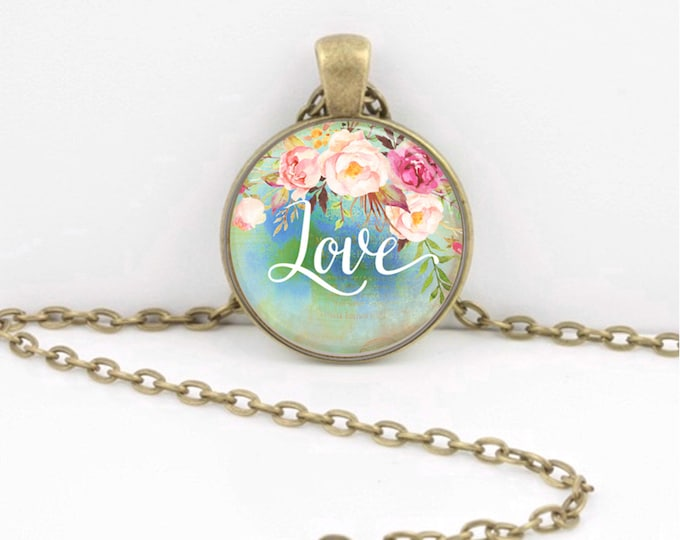 Love Floral Dreamy Romantic Art Pendant Necklace Inspiration Jewelry or Key Ring