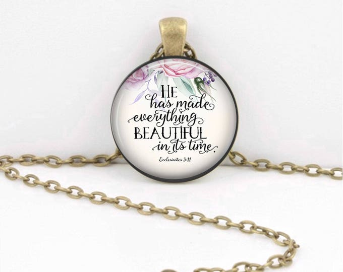 He has made everything beautiful...Jewelry Bible verse necklace Bible Verse pendant Faith necklace Religious Keyring