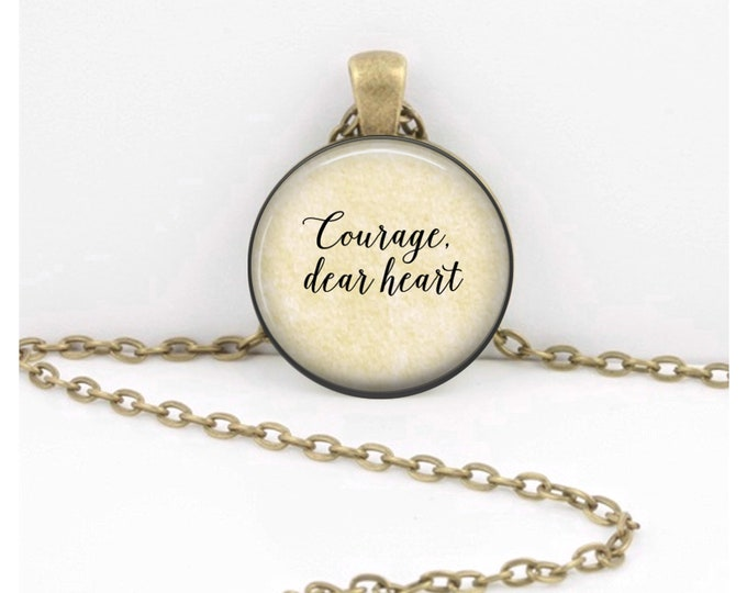 Courage, dear heart, CS Lewis Literary Book Pendant  jewelry necklace or Key Ring