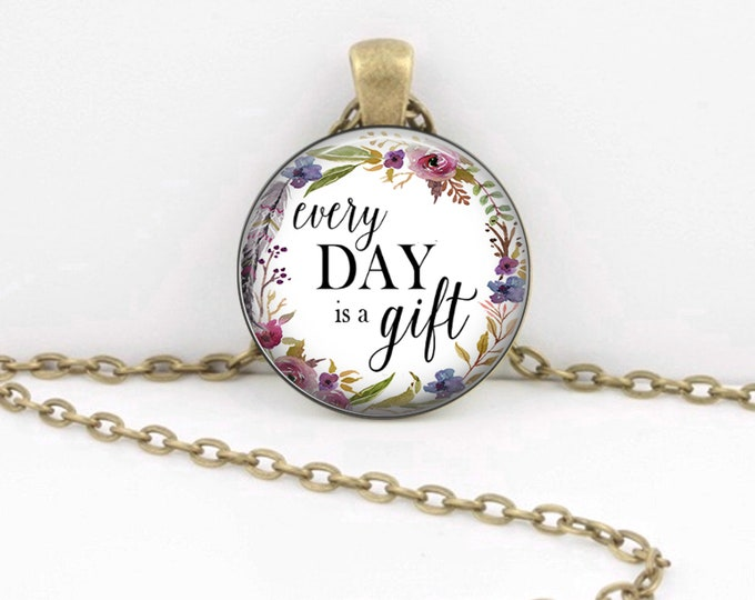 Every Day is a Gift | Inspiration Pendant | Key Ring | Affirmation Gift | Recovery Gift | Retreat Gift