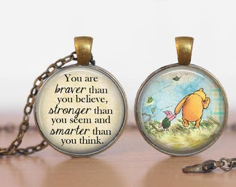 Pooh Braver Stronger Quote Winnie the Pooh Double Sided  Pendant Double Pendant Two Sided Necklace