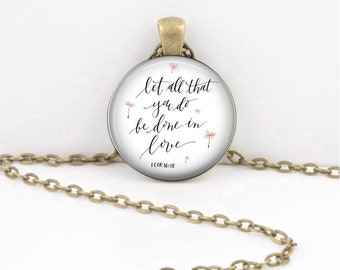 Let all that you do be done with Love Corinthians Bible Fellowship Pendant Necklace Inspiration Jewelry or Key Ring