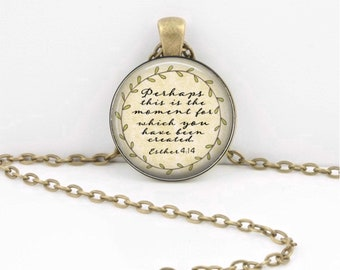 Perhaps this is the moment for which you have been created Esther Gift Bible Gift  Pendant Jewelry