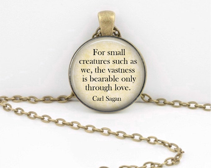 Carl Sagan For Small Creatures Such as We...  Keepsake Key Ring  Pendant Necklace Literary Jewelry