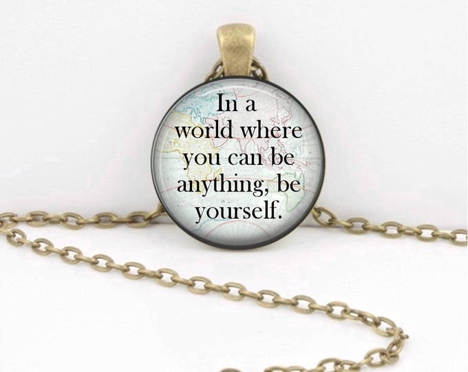 In a world where you can be anything, be yourself Journey  Pendant Necklace or Key Ring
