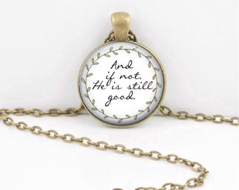 Miscarriage Gift, Loss Gift, And if Not He is Still Good,Daniel 3,Fellowship Gift,Baby Memorial Gift