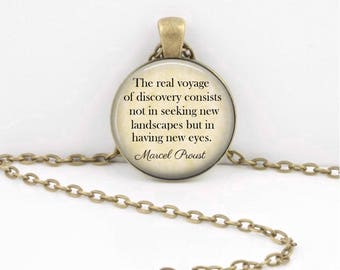 "Marcel Proust - ""The Real Voyage of discovery..."" inspiration poetry quote Jewelry Necklace Pendant or Key Ring"