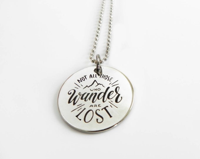 Not all those who wander are lost | wanderlust charm necklace | traveler's necklace | graduation gift |