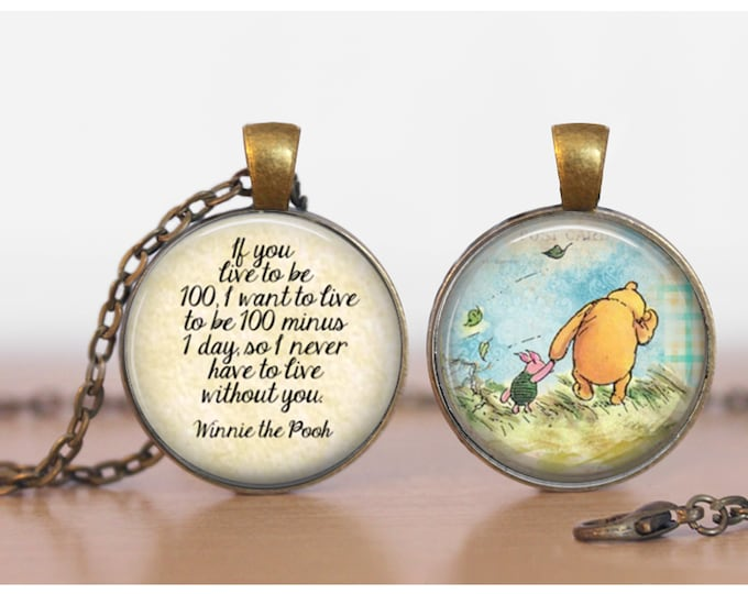 Pooh If you Live to be 100 Quote Winnie the Pooh Double Sided  Pendant Double Pendant Two Sided Necklace