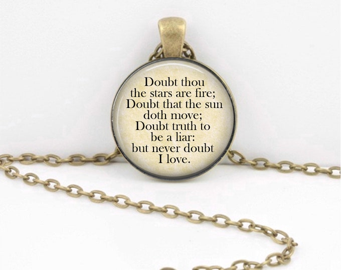 Shakespeare, 'Doubt Thou The Stars Are Fire...But Never Doubt I Love', Hamlet Quote Necklace or Keychain Pendant Necklace Literary Jewelry