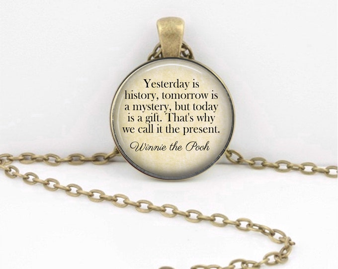 Winnie the Pooh Yesterday is History.... Quote Key Ring  Pendant Necklace Literary Jewelry