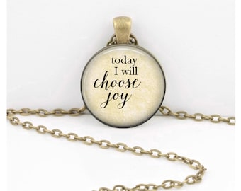 today I will Choose Joy inspiration encouragement gift jewelry  Necklace pendant or Key Ring