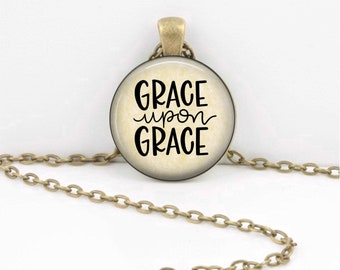 Grace upon Grace Pendant Necklace Inspiration Jewelry or Key Ring