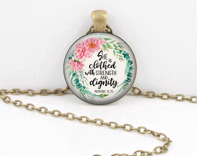 "Proverbs 31 ""She is clothed in strength and dignity...."" Mother's Day Pendant Necklace Inspiration Jewelry or Key Ring"