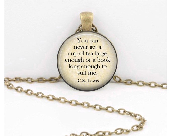 Tea CS Lewis book literary book lover Jewelry  Necklace pendant or Key Ring