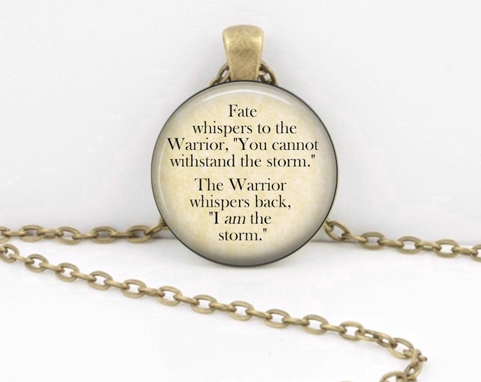 Fate Whispers Quote Necklace Warrior Quote Inspirational Quote I Am The Storm Key Ring Pendant