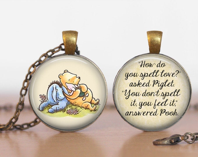"""Pooh, """"How do you spell love?"""" Winnie the Pooh Double Sided  Pendant Double Pendant Two Sided Necklace"""