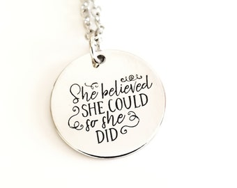 She believed she could so she did - Graduation Gift - Inspiration Jewelry - Necklace - Key Ring