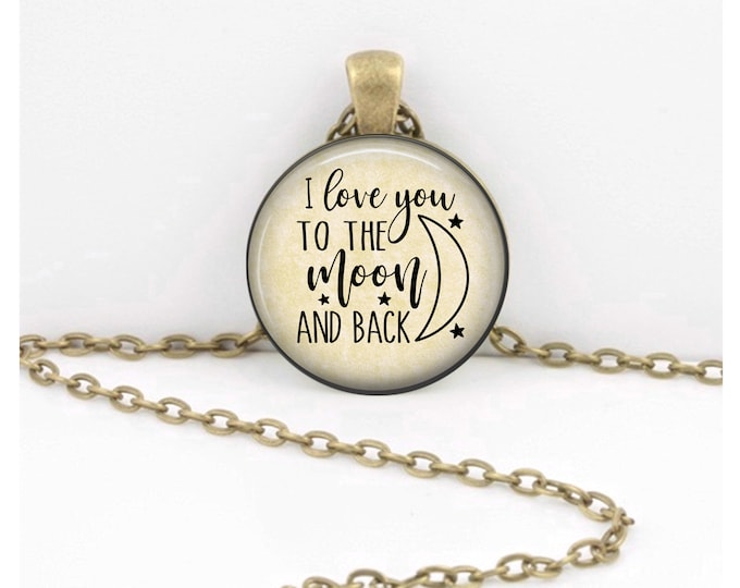 I love you to the moon and back Pendant Necklace Gift Inspiration Jewelry or Key Ring
