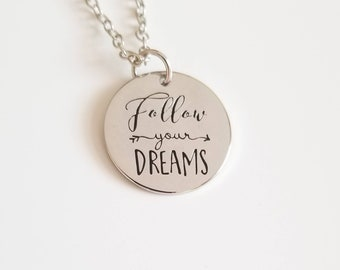 Follow Your Dreams Silver Stamped  Necklace - Graduation Inspirational  Pendant,  Journey Pendant Necklace or Key Ring