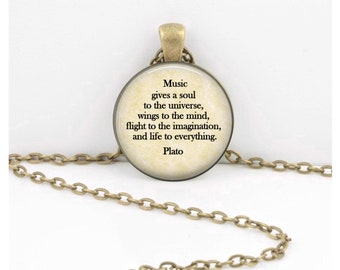 """Music gives a soul to the universe, wings to the mind..... ."""" Plato pendant necklace key ring musician gift"""