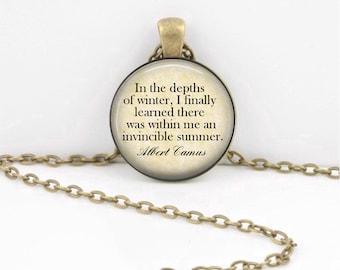 In the Depths of Winter, I Finally Learned that there was within Me an Invincible Summer Albert Camus  Pendant Necklace Inspiration Jewelry