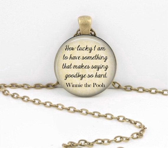 Goodbye Gift Winnie The Pooh How Lucky I Amsaying Goodbye So Hard Jewelry Necklace Pendant Or Key Ring