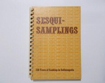 Sesqui Samplings Indianapolis Cookbook 1821-1971 Indiana 150 Years Sesquicentennial Regional Recipes Vintage