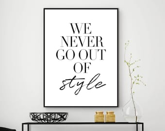 We Never Go Out Of Style Poster   Style Print   Taylor Swift 1989 Wall Decor   Modern Minimal Lyrics Art for Home, Office, Kitchen Download