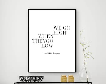 Michelle Obama Poster   When they go low we go high quote   Digital Download Wall Art   Inspirational Decor   Instant Download Digital File