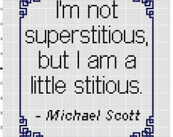 I'm not superstitious, but I am a little stitious Michael Scott, funny subversive - Cross Stitch Pattern - Instant Download