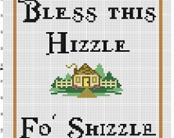 Bless this Hizzle Fo' Shizzle - Housewarming Wedding Home sweet home Cross Stitch Pattern - Instant Download