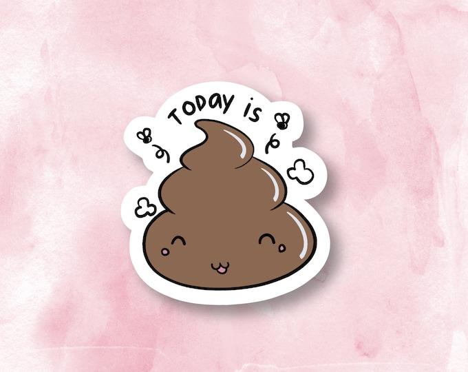 Today is Poop Vinyl Stickers