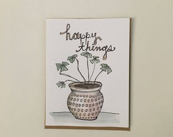 Happy Things Illustration Card, Plant Illustration, House Warming Party Card, New Home Card, Plant Lovers Card, Shamrock Card, St.Patrick