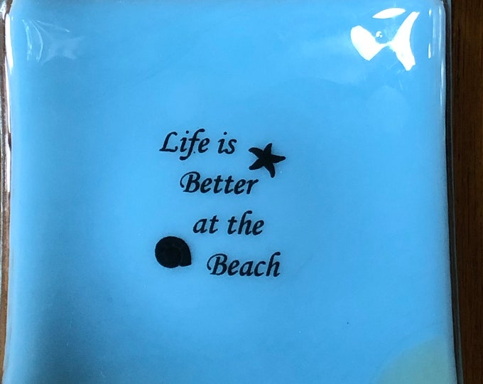 Life is better at the beach trinket dish, beach theme ring dish, beach theme small glass dish, beach fused glass coaster, beach glass dish