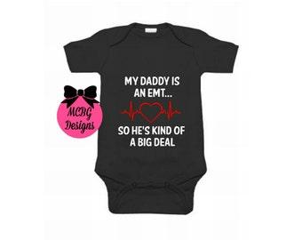 My daddy's an EMT so he's kind of a big deal baby bodysuit or shirt,emt toddler shirt,Healthcare shirts,emt shirts,emt job,emt baby clothes