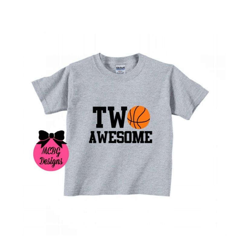 0c37b03ad30 Two Awesome Basketball Toddler ShirtBasketball Birthday Party